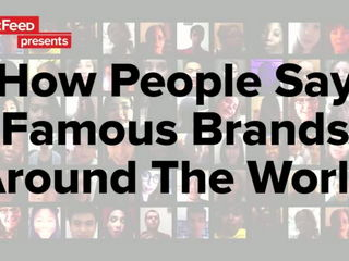 How People Say Famous Brands Around The World