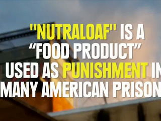 Is This Prison Food Cruel And Unusual ?