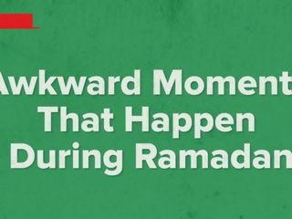11 Awkward Moments That Happen During Ramadan