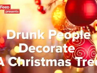 Drunk People Decorate A Christmas Tree