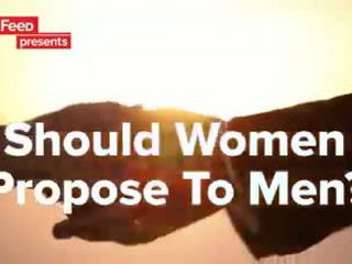 Is It Okay For Women To Propose To Men ?