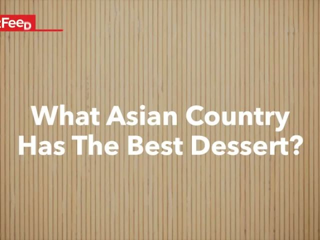 How We Determined Which Asian Country Has The Best Dessert