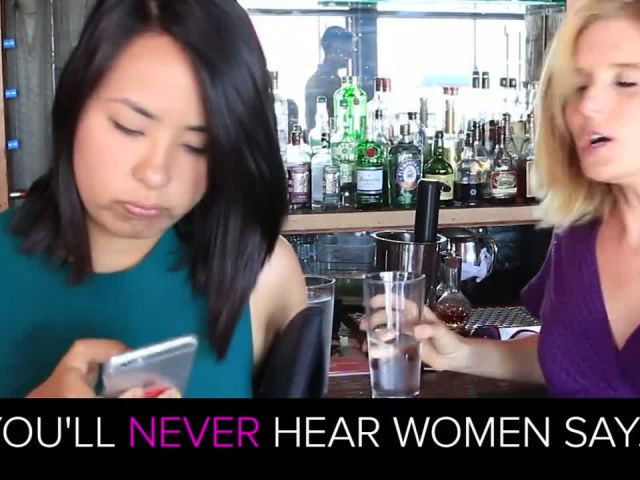 A Guide Of Things Women Will Never Say To You