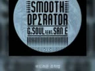 G.Soul - Smooth Operator (feat. San E)