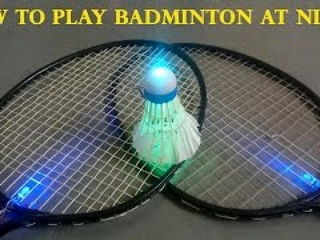 How to Play Badminton at Night - How to Make a LED Shuttlecock
