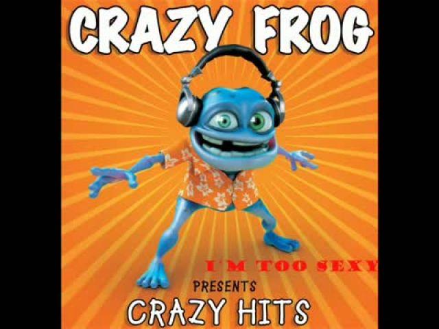 Crazy Frog - i'm too hot