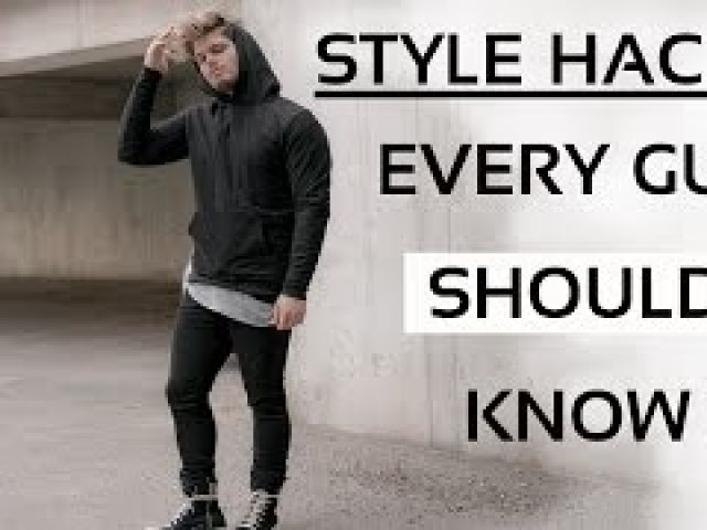 Style Hacks Every Guy Should Know Men's Fashion Tips