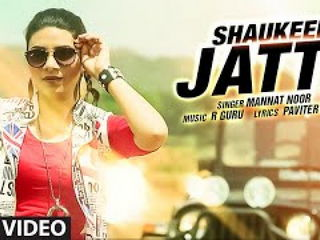 Shaukeen Jatti Video Song