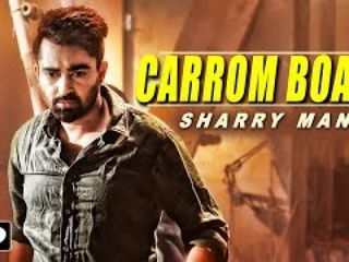 SHARRY MANN : Carrom Board Video Song