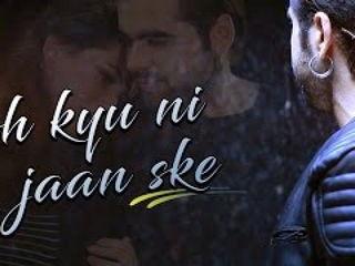 Oh Kyu Ni Jaan Ske Video Song