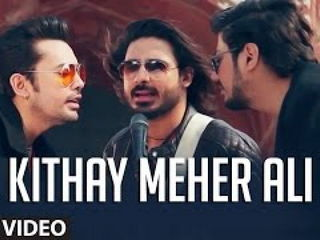 Kithay Meher Ali Video Song