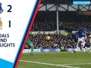 Everton 2-1 Manchester City : Goals and Highlights