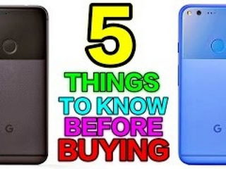 Google Pixel & Pixel XL - 5 Things To Know Before Buying!