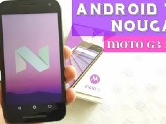 Moto G 3rd Gen 2015 Android 7.0 Nougat Review
