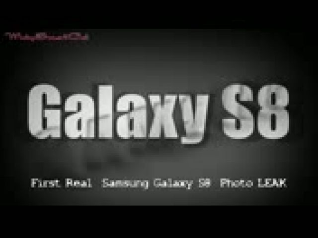 New GALAXY S8 Leaks: First Real Samsung Photo Revealed!