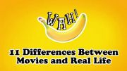 11 Differences Between Movies and Real L