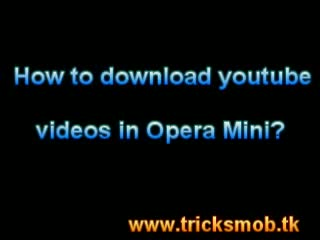 How to download youtube video using opera mini 2