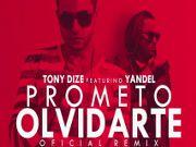 Prometo Olvidarte -Tony Dize Feat Yandel