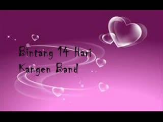 Bintang 14hari - Kangen Band