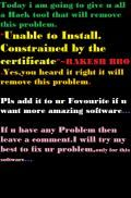 Unable To Install,Constrained By The Certificate Remove This Problem For Ever~RAKEH BRO